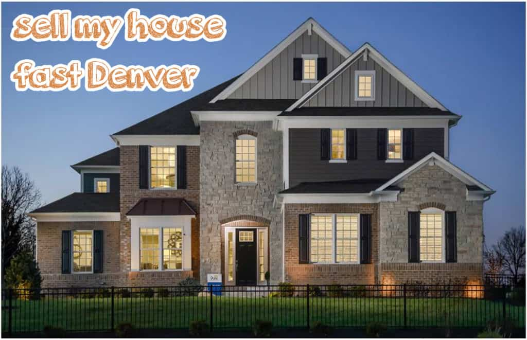sell my house fast Denver